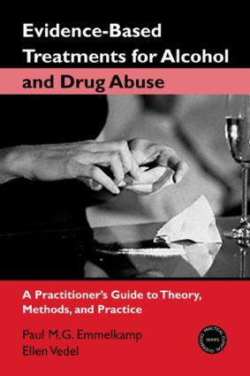 Evidence-Based Treatments for Alcohol and Drug Abuse: A Practitioner's Guide to Theory, Methods, and Practice, 1st Edition (Hardback) book cover