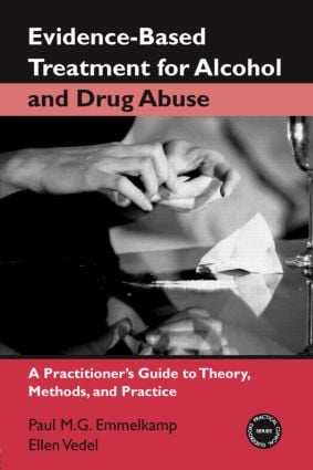 Evidence-Based Treatments for Alcohol and Drug Abuse: A Practitioner's Guide to Theory, Methods, and Practice (Hardback) book cover