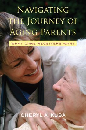 Navigating the Journey of Aging Parents: What Care Receivers Want (Paperback) book cover