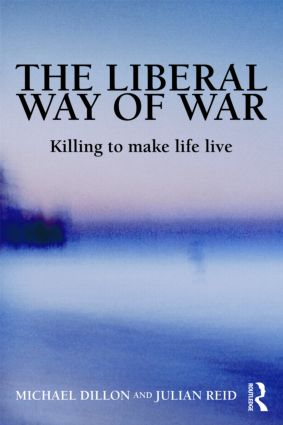 The Liberal Way of War: Killing to Make Life Live (Paperback) book cover