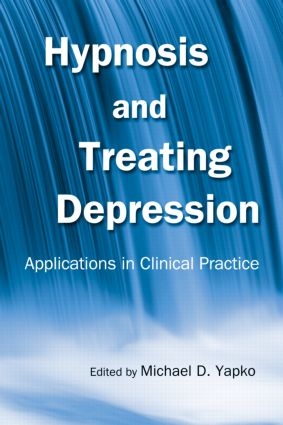 Hypnosis and Treating Depression: Applications in Clinical Practice (Hardback) book cover