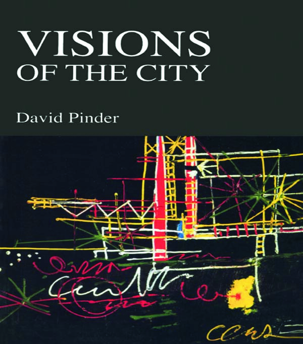 Visions of the City: Utopianism, Power and Politics in Twentieth Century Urbanism book cover