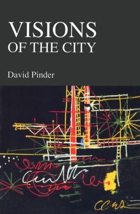 Visions of the City: Utopianism, Power and Politics in Twentieth Century Urbanism (Paperback) book cover