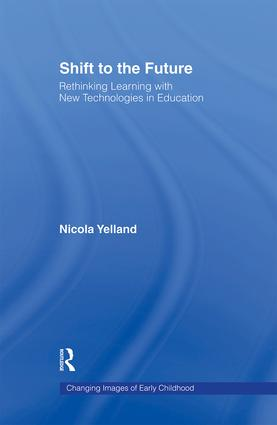 Shift to the Future: Rethinking Learning with New Technologies in Education, 1st Edition (Hardback) book cover