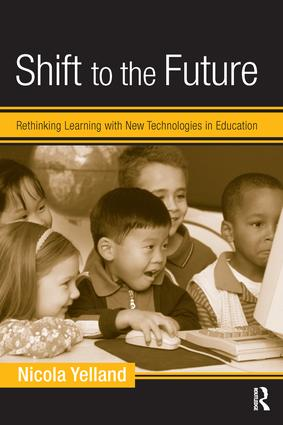 Shift to the Future: Rethinking Learning with New Technologies in Education book cover
