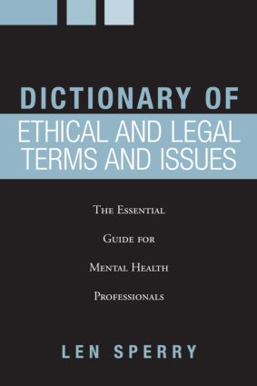 Dictionary of Ethical and Legal Terms and Issues: The Essential Guide for Mental Health Professionals (Paperback) book cover