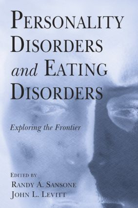 Personality Disorders and Eating Disorders: Exploring the Frontier (Hardback) book cover