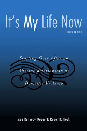 It's My Life Now: Starting Over After an Abusive Relationship or Domestic Violence, 2nd Edition (Paperback) book cover