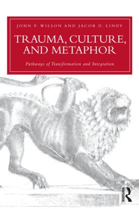 Trauma, Culture, and Metaphor: Pathways of Transformation and Integration book cover