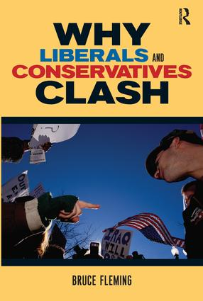 Why Liberals and Conservatives Clash: A View from Annapolis, 1st Edition (Paperback) book cover