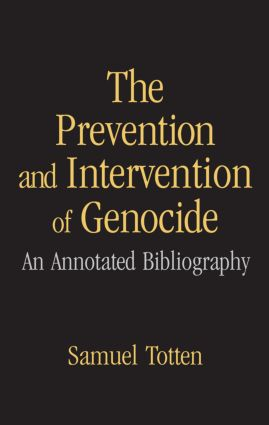 The Prevention and Intervention of Genocide: An Annotated Bibliography (Hardback) book cover