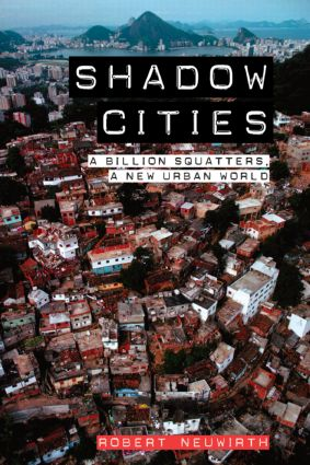 Shadow Cities: A Billion Squatters, A New Urban World, 1st Edition (Paperback) book cover