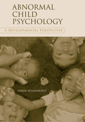 Abnormal Child Psychology: A Developmental Perspective (Hardback) book cover