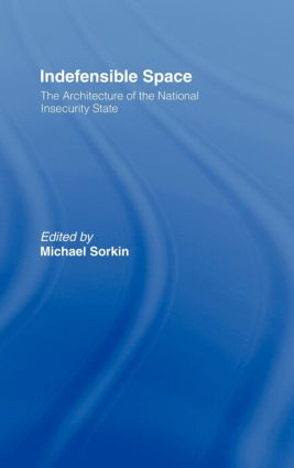 Indefensible Space: The Architecture of the National Insecurity State book cover