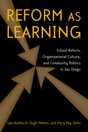 Reform as Learning: School Reform, Organizational Culture, and Community Politics in San Diego, 1st Edition (Paperback) book cover