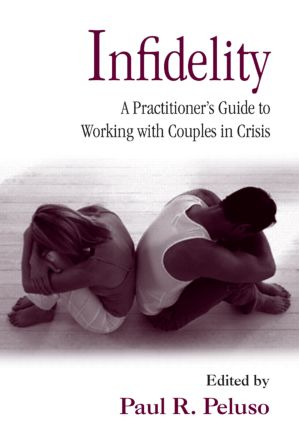Infidelity: A Practitioner's Guide to Working with Couples in Crisis book cover