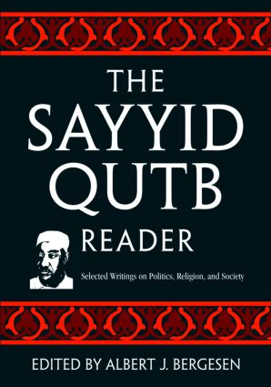The Sayyid Qutb Reader: Selected Writings on Politics, Religion, and Society, 1st Edition (Paperback) book cover