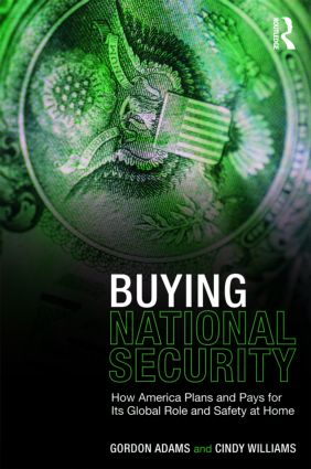 Buying National Security: How America Plans and Pays for Its Global Role and Safety at Home (Paperback) book cover