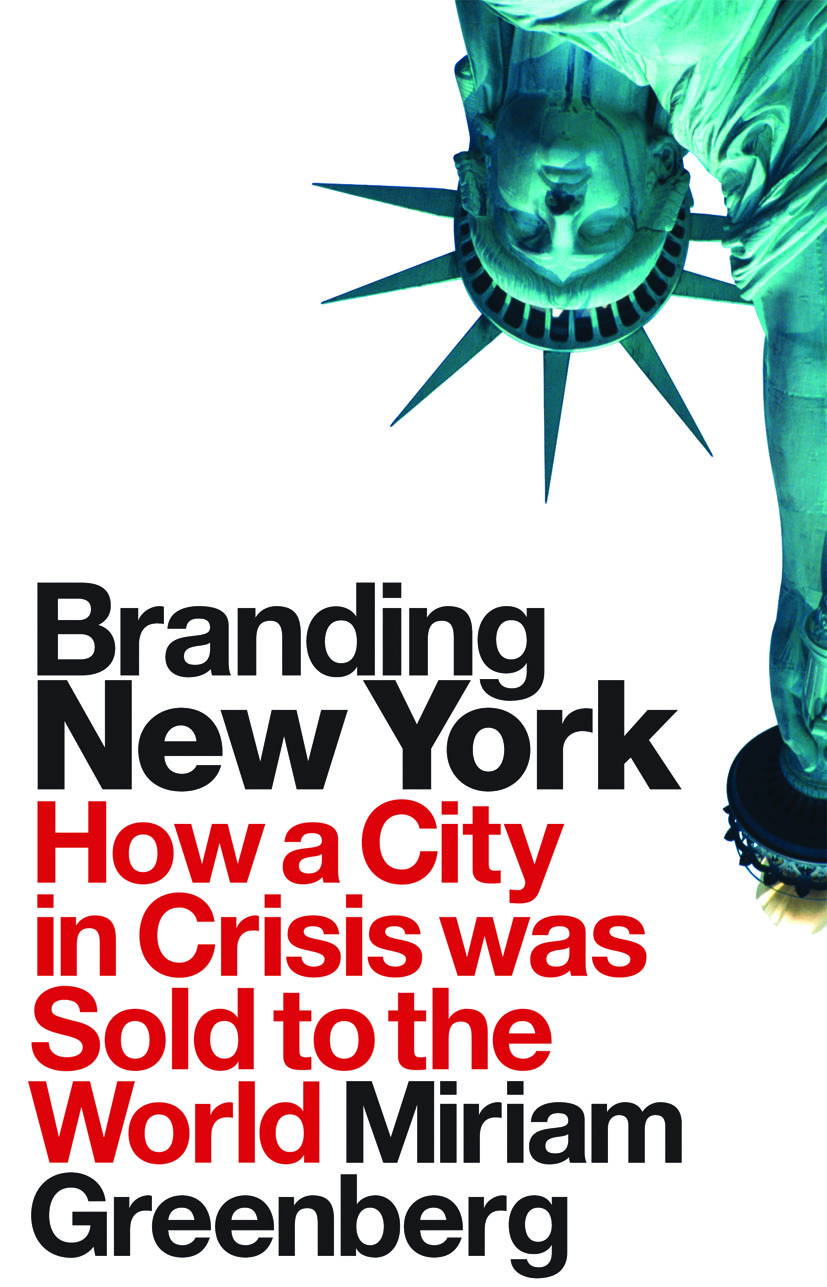 Branding New York: How a City in Crisis Was Sold to the World (Paperback) book cover