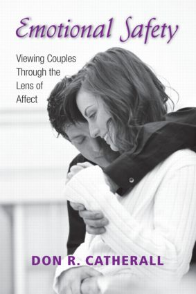 Emotional Safety: Viewing Couples Through the Lens of Affect (Paperback) book cover