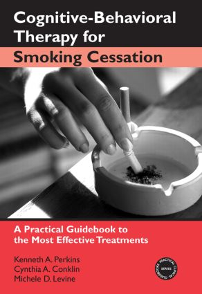 Cognitive-Behavioral Therapy for Smoking Cessation: A Practical Guidebook to the Most Effective Treatments (Paperback) book cover