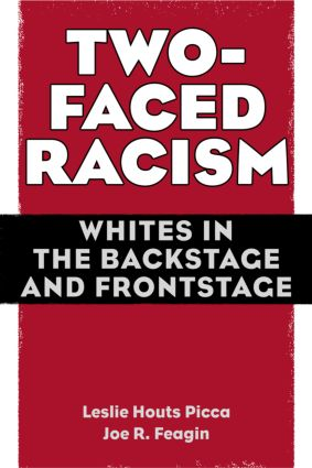 Two-Faced Racism: Whites in the Backstage and Frontstage (Paperback) book cover