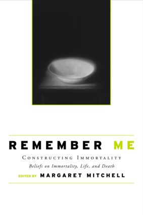 Remember Me: Constructing Immortality - Beliefs on Immortality, Life, and Death (Paperback) book cover