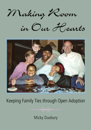 Making Room in Our Hearts: Keeping Family Ties through Open Adoption (Paperback) book cover