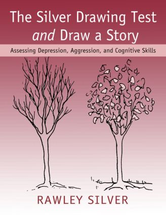 The Silver Drawing Test and Draw a Story: Assessing Depression, Aggression, and Cognitive Skills (Paperback) book cover