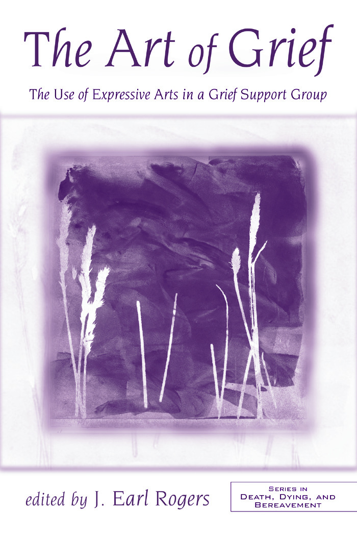 The Art of Grief: The Use of Expressive Arts in a Grief Support Group (Paperback) book cover