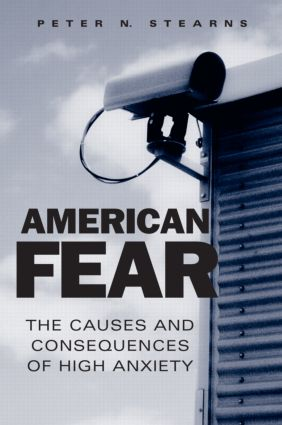 American Fear: The Causes and Consequences of High Anxiety, 1st Edition (Paperback) book cover