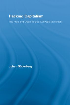 Hacking Capitalism: The Free and Open Source Software Movement, 1st Edition (Hardback) book cover