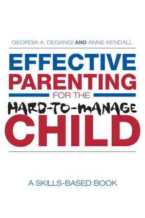 Effective Parenting for the Hard-to-Manage Child: A Skills-Based Book (Paperback) book cover