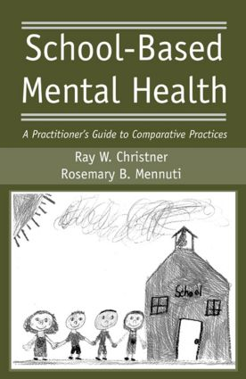 School-Based Mental Health: A Practitioner's Guide to Comparative Practices (Hardback) book cover