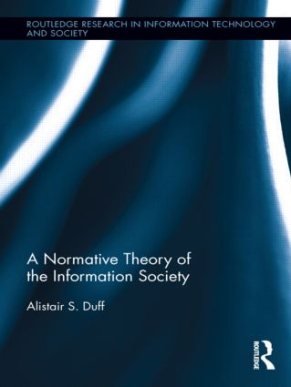 A Normative Theory of the Information Society (Hardback) book cover