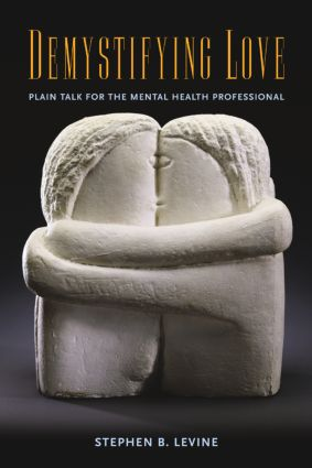 Demystifying Love: Plain Talk for the Mental Health Professional (Hardback) book cover