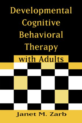 Developmental Cognitive Behavioral Therapy with Adults