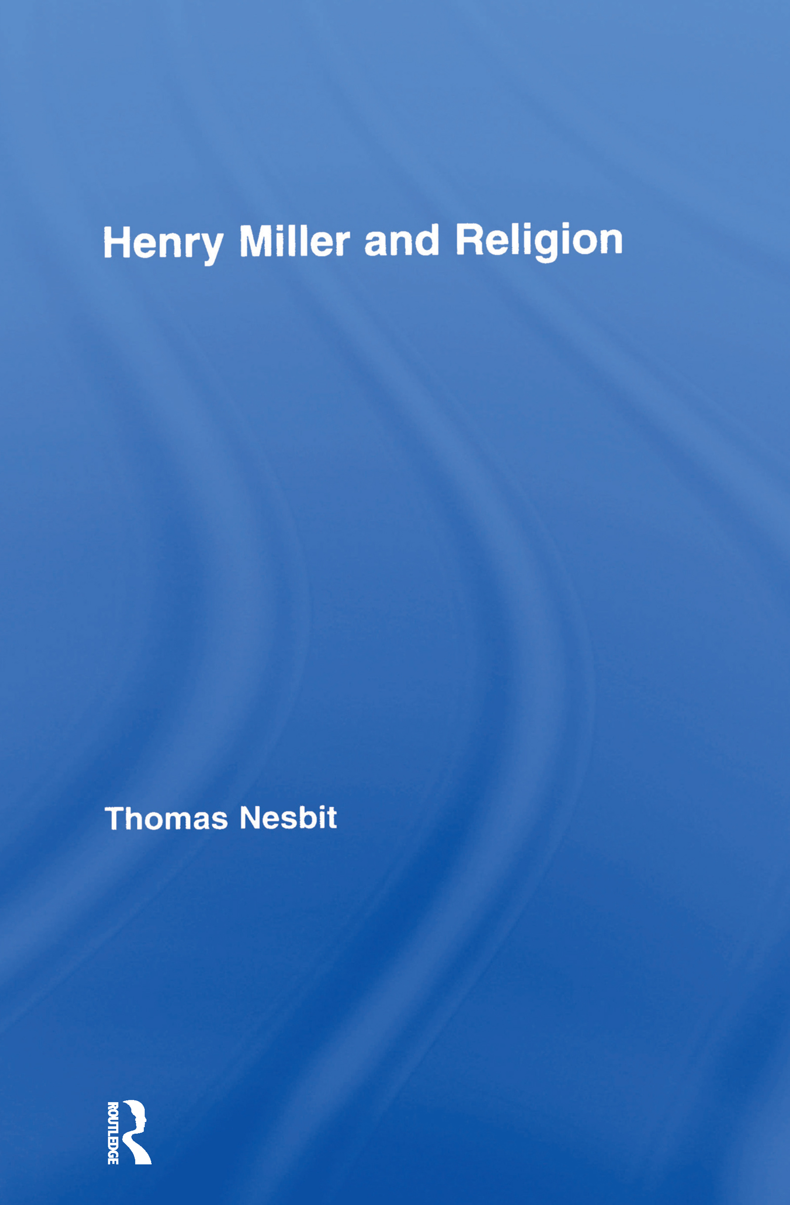 Henry Miller and Religion (Hardback) book cover