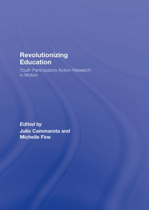 Revolutionizing Education: Youth Participatory Action Research in Motion, 1st Edition (Hardback) book cover