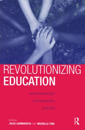 Revolutionizing Education: Youth Participatory Action Research in Motion (Paperback) book cover