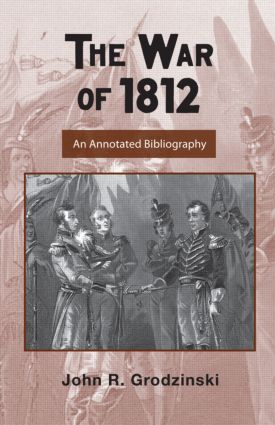 The War of 1812: An Annotated Bibliography (Hardback) book cover