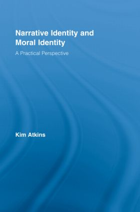 Narrative Identity and Moral Identity: A Practical Perspective (Hardback) book cover
