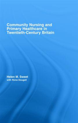 Community Nursing and Primary Healthcare in Twentieth-Century Britain (Hardback) book cover