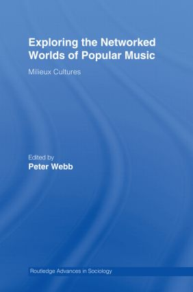 Exploring the Networked Worlds of Popular Music: Milieux Cultures (Hardback) book cover