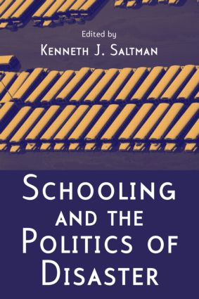 Schooling and the Politics of Disaster: 1st Edition (Hardback) book cover