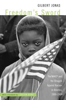 Freedom's Sword: The NAACP and the Struggle Against Racism in America, 1909-1969, 1st Edition (Paperback) book cover