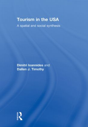 Tourism in the USA: A Spatial and Social Synthesis (Hardback) book cover