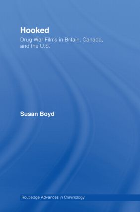 Hooked: Drug War Films in Britain, Canada, and the U.S. (Hardback) book cover