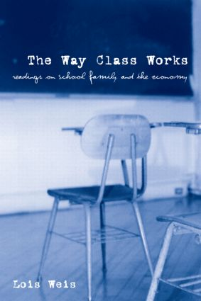 The Way Class Works: Readings on School, Family, and the Economy, 1st Edition (Paperback) book cover