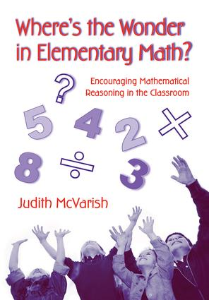 Where's the Wonder in Elementary Math?: Encouraging Mathematical Reasoning in the Classroom book cover